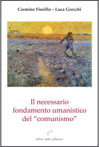 Il necessario fondamento umanistico del comunismo