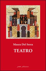 Maura Del Serra, Teatro