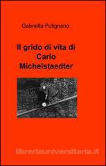 Gabriella Putignano, Il grido di vita di Carlo Michelstaedter