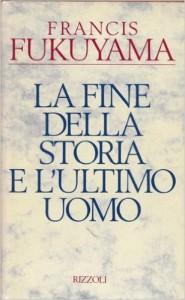 Fukuyama Francis: La fine della storia e l'ultimo uomo. Rizzoli 1992