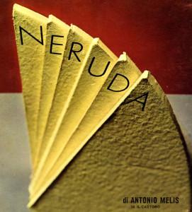 Antonio Melis, Neruda, Il Castoro, n. 38 del 1970