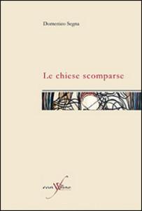 Domenico Segna, Le chiese scomparse