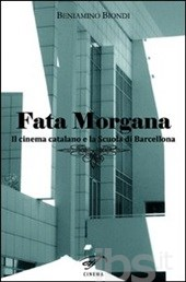 Fata Morgana. Il cinema catalano e la scuola di Barcellona