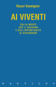 Raoul Vaneigem, Ai viventi
