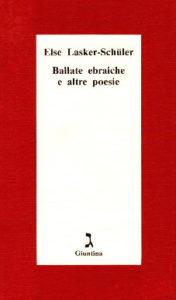 E. Lasker-Sculer, Ballate ebraiche e altre poesie