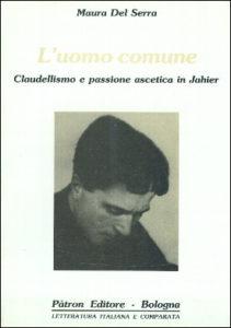 L'uomo comune. Claudellismo e passione ascetica in Jahier