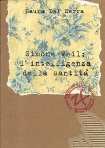 Simone Weil. 'intelligenza della santità