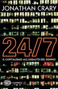 24:7. Il capitalismo all'assalto del sonno