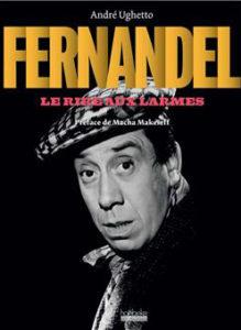 Fernandel. Le rire aux larmes