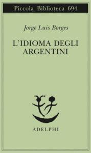 J. L. Borges, L'idioma degli argentini