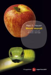 Marc D. Hauser, Menti morali. Le origini naturali del bene e del male