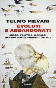 Telmo Pievani, Evoluti e abbandonati