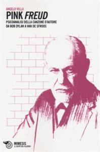 Angelo Villa, Pink Freud. Psicoanalis della cansone d'autore da Bob Dylan a Van De sfroos, Mimesis