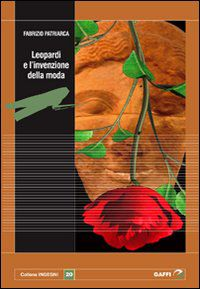 Fabrizio Patriarca, Leopardi e l'invenzione della moda, Gaffi editore, 2008