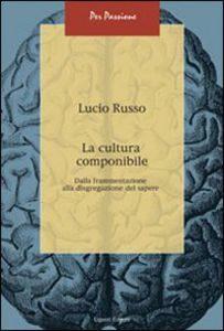 La cultura componibile, dalla frammentazione alla disgregazione del sapere