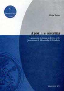 Aporia e sistema. La materia, la forma, il divino nelle Quaestiones di Alessandro di Afrodisia
