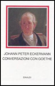 Conversazioni con Goethe
