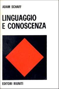 LINGUAGGIO-E-CONOSCENZA-di-Adam-Schaff-Editori-Riuniti-1973-libro-linguistica-311699391564-500x710