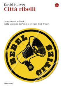 Città ribelli, il Saggiatore, 2013