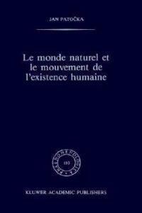 Le monde naturel et le mouvement de l'exsistence humaine