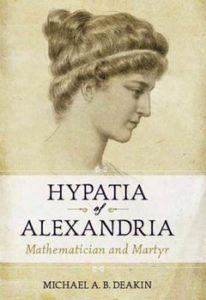 Hypatia of Alexandria. Mathematician and Martyr di Michael A.B. Deakin