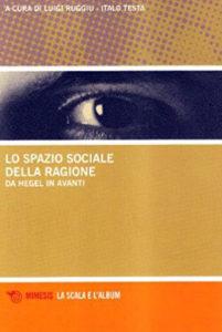 Lo spazio sociale della ragione. Da Hegel in avanti
