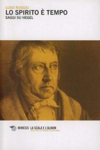 Lo spirito è tempo. Saggi su Hegel