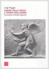 Tempo della fisica e tempo dell'uomo. Parmenide, Aristotele, Agostino
