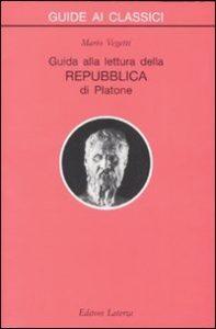 Guida alla lettura della Repubblica di Platone,Laterza, 2007