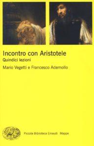 Incontro con Aristotele. Quindici lezioni, Einaudi 2016