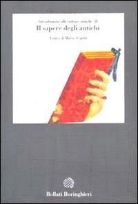 Introduzione alle culture antiche. Vol 2. Il sapetre degli antichi, Bollati Boringhieri 1992