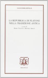 La Rapubblica di Platone nella tradizione antica, Bibliopolis