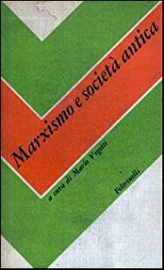 Marxismo e società antica, Feltrinelli, 1977