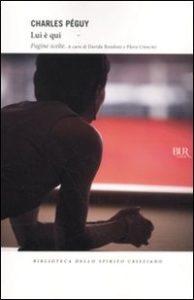 Lui è qui. Pagine scelte, Rizzoli, 2009