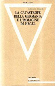 La catastrofe della Germania e l'immagine di Hegel