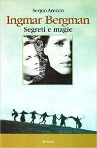 2000_Igmar Bergman. Segreti e magie