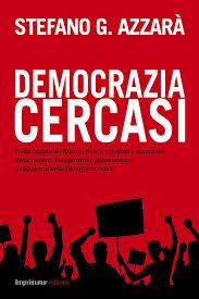 2014- Democrazia cercasi