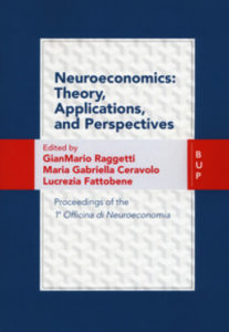 Neuroeconomics. Theory, Applications, ad Perspectives