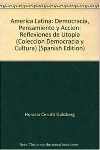 America Latina. Democracia, Pensamiento y Accion. Reflexiones de Utopia