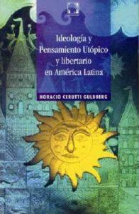 Ideologia y pensamiento utopico libertario en America Latina