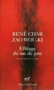 René Char , Zao Wou-ki-Effilage du sac de jute Suivi de Lettres en chemin