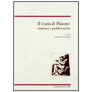 2005 Il Cratilo di Platone, struttura e problematiche