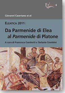 2006 Da Parmenide di Elea al Parmenide di Platone