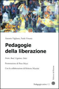 2011 Pedagogie della liberazione. Freire, Boal, Capitini, Dolci
