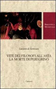 2007 Luciano di Samosata. Vite dei filosofi all'asta. La morte di Peregrino
