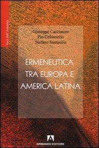 Ermeneutica tra Europa e America Latina, Armando, 2008