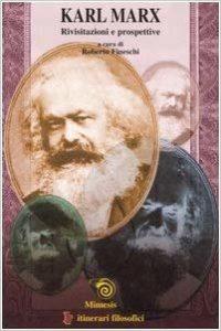 Karl Marx. Rivisitazioni e prospettive, Mimesis, 2005