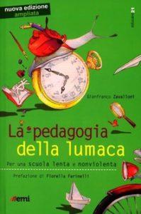 La pedagogia della lumaca, Per una scuola lenta e nonviolenta