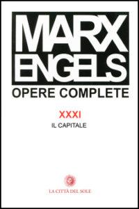 Marx-Engels, Opere complete, vol. 31, La Città del Sole, 2011 a cura di R. Fineschi