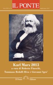 Roberto Fineschi – Tommaso Redolfi Riva – Giovanni Sgro' (a cura di), Karl Marx 2013, «Il ponte», LXIX (2013), nn. 5-6 (maggio-giugno 2013).